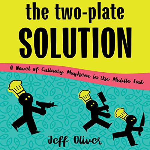 (The Two-Plate Solution: A Novel of Culinary Mayhem in the Middle East)