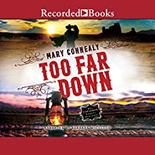 Too Far Down Audiobook by Mary Connealy Narrated by Barbara McCulloh