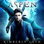Aspen: Dragon Kings Series, Book 2 | Kimberly Loth