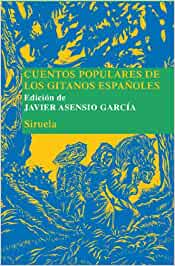 Cuentos populares de los gitanos españoles: 17 Las Tres Edades/ Biblioteca de Cuentos Populares: Amazon.es: Asensio García, Javier: Libros