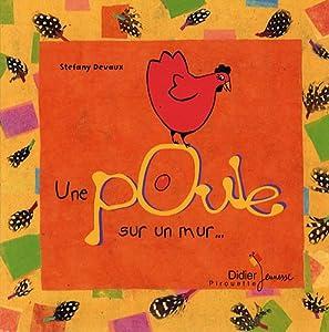 vignette de 'Une poule sur un mur (Devaux, Stéfany)'