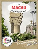 The Macau Fact and Picture Book: Fun Facts for Kids About Macau (Turn and Learn)