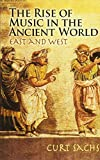 : The Rise of Music in the Ancient World: East and West (Dover Books on Music)