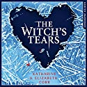 The Witch's Tears: Sequel to The Witch's Kiss Audiobook by Katharine Corr, Elizabeth Corr Narrated by Sarah Ovens