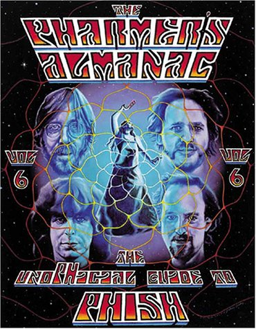 Read Online The Pharmer's Almanac: The Unofficial Guide to Phish, Vol. 6 pdf