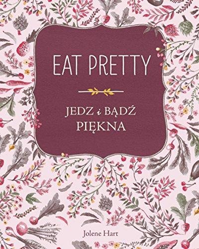 Eat Pretty. Jedz i badz piekna