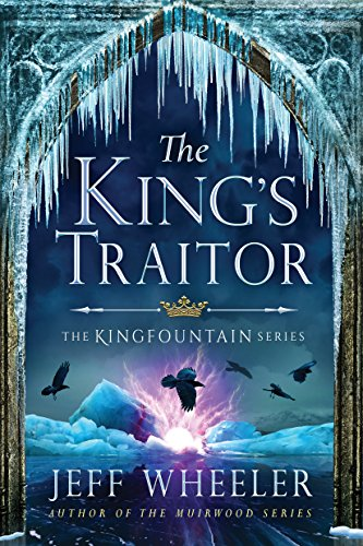 The King's Traitor (Kingfountain Book 3) (Lost Through The Looking Glass Part 2)