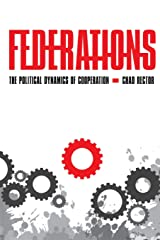 Federations: The Political Dynamics of Cooperation Paperback