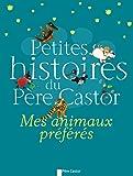 Petites histoires du Père Castor : Mes animaux préfères