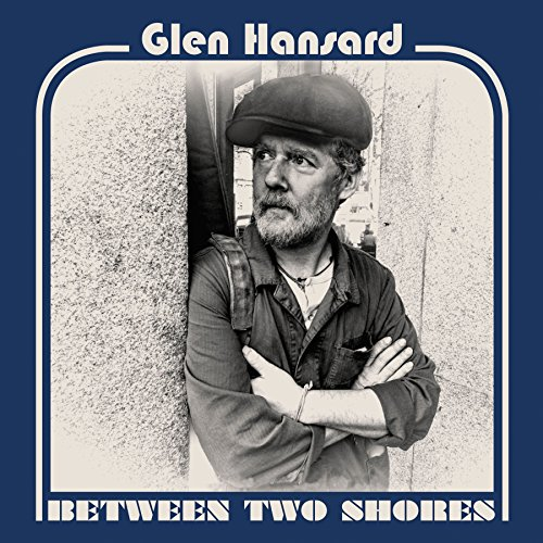 Glen Hansard - Between Two Shores - CD - FLAC - 2018 - CHS Download
