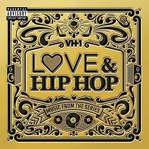 25 Hip Hop Song: VH1 Love & Hip Hop: Music From The Series [Explicit] By