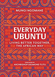 Book Cover: Everyday Ubuntu: Living Better Together, the African Way