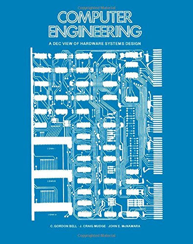 Computer Engineering: A DEC View of Hardware Systems Design ()