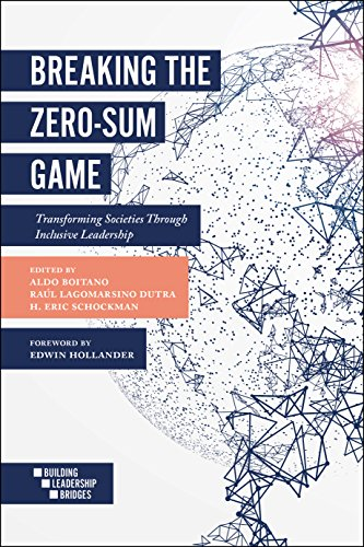 Breaking the Zero-Sum Game: Transforming Societies Through Inclusive Leadership (Building Leadership Bridges) (Inclusive Game)