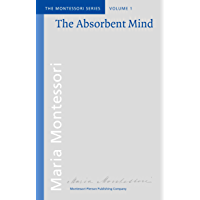 The Absorbent Mind (The Montessori Series Book 1) (English Edition)