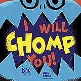 I Will Chomp You!