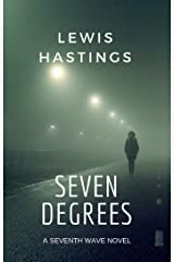 Seven Degrees (The Seventh Wave Book 2) Kindle Edition