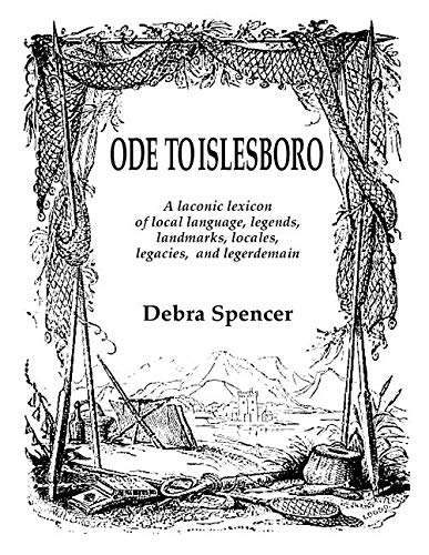 Ode to Islesboro a Laconic Lexicon: Local Language, Legends, Landmarks, Locales, Legacies, and Legerdemain. by Suit Yourself(tm) International