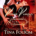 Venice Vampyr: The Beginning Audiobook by Tina Folsom Narrated by Eric G. Dove