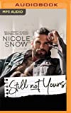 Still Not Yours: An Enemies to Lovers Romance: 3