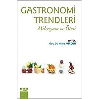 Gastronomi Trendleri - Milenyum ve Ötesi