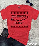 Christmas National Lampoons inspired T-Shirt / Adult T-shirt Top Tee design You Serious Clark? - Ink Printed