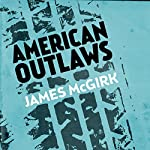 American Outlaws | James McGirk