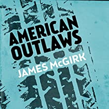 American Outlaws Audiobook by James McGirk Narrated by Abby Craden