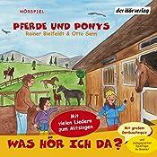 Pferde und Ponys (Was hör ich da?)   Rainer Bielfeldt, Otto Senn