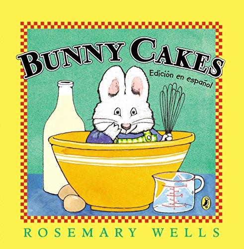 Bunny Cakes (Edicion en español) (Max and Ruby) (Spanish Edition) [Rosemary Wells] (Tapa Blanda)