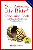 Your Amazing Itty Bitty Concussion Book: 15 Vital Things You Should Know About Brain Injuries