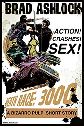 Download Death Race: 3000: A Bizarro Pulp Short Story PDF