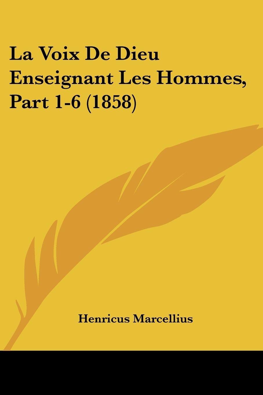 Download La Voix De Dieu Enseignant Les Hommes, Part 1-6 (1858) (French Edition) ebook