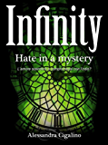 Infinity - Hate in a mystery (Infinity Saga Vol. 2)