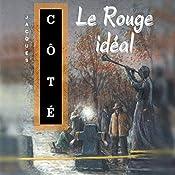Le Rouge idéal   Jacques Côté