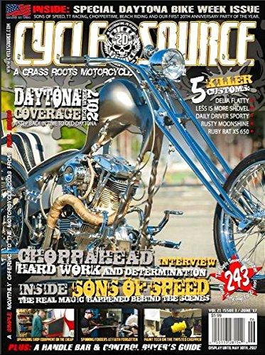 Download CYCLE SOURCE Magazine June 2017 CHOPPAHEAD, Sons of Speed, Daytona Bike Week pdf