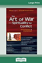 "The Art of Warâ€""Spirituality for Conflict: Annotated & Explained (16pt Large Print Edition) Paperback"