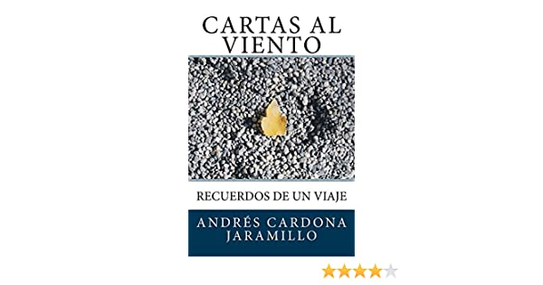 Cartas al Viento: Recuerdos de un Viaje (Spanish Edition)
