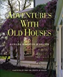 Adventures with Old Houses, Richard Hampton Jenrette, 0941711765