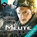 La Meute (Le Visiteur du Futur) Hörbuch von François Descraques, Slimane-Baptiste Berhoun Gesprochen von: Slimane-Baptiste Berhoun