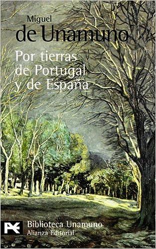 Por tierras de Portugal y de España El Libro De Bolsillo - Bibliotecas De Autor - Biblioteca Unamuno: Amazon.es: Unamuno, Miguel de: Libros
