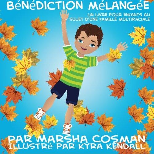 Benediction Melangee: Un livre pour enfants au sujet d'une famille multiraciale (French/Francais) (Volume 2)  [Cosman, Marsha] (Tapa Blanda)
