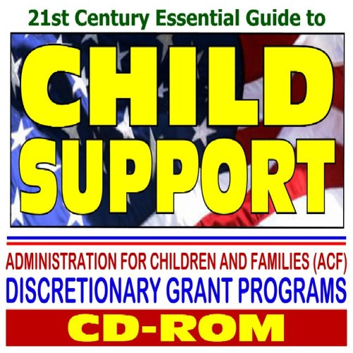21st Century Essential Guide to Child Support, Federal Office of Child Support Enforcement (OCSE) Program, Federal Parent Locator Service (CD-ROM) (Federal Office Of Child Support Enforcement Ocse)