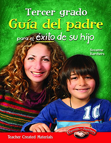 Tercer grado Guia del padre para el exito de su hijo (Spanish Version) (Building School and Home Connections) (Spanish Edition)