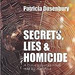 Secrets, Lies, & Homicide: A Claire Marshall Novel: A Path Through the Ashes, Book 2 | Patricia Dusenbury