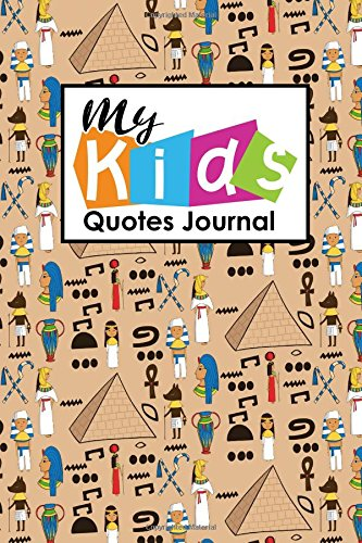 My Kid's Quotes Journal: Quotable Notepad, Quotes Diary, Quote Journal For Men, Funny Quote Journal, Sayings From Childrens, For Moms, Dads, Parents, ... Cover (My Kid's Quotes Journals) (Volume 12) PDF