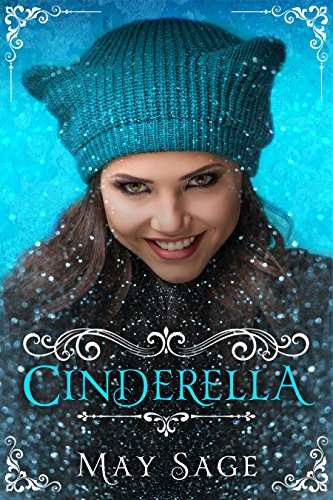 Cinderella: A modern adult fairy tale. (Not quite the fairy tale Book 1) by [Sage, May]