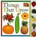 Things That Grow, Snapshot Staff and Dorling Kindersley Publishing Staff, 0789411342