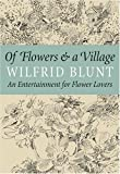 Of Flowers and a Village, Wilfrid Blunt, 0881927783