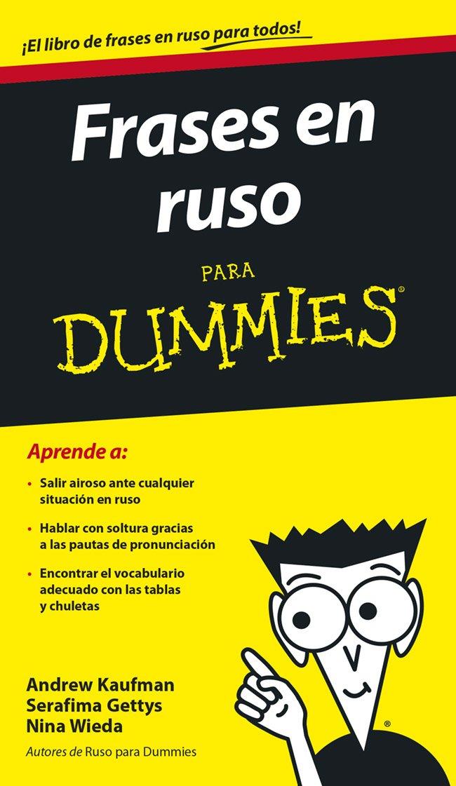Frases en ruso para Dummies Tapa blanda – 25 sep 2013 Andrew Kaufman Serafima Gettys Nina Wieda Nuria Giménez Lorang